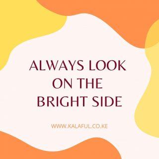 We've heard the bright side is the best. 🌻 Happy new week ahead. www.kalaful.co.ke #mondaymotivation #nairobikenya #motivation #kalaful_decor #homedecorkenya